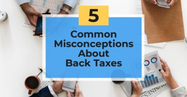 5 Common Misconceptions About Back Taxes