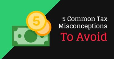 5 Common Tax Misconceptions To Avoid