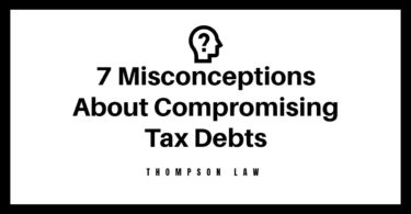 7 Misconceptions About Compromising Tax Debts