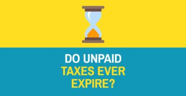 Do Unpaid Taxes Ever Expire? IRS Statute Of Limitations