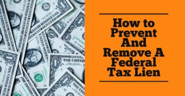 How to Prevent And Remove A Federal Tax Lien