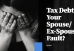 Tax Debt Your Spouse/Ex-Spouse's Fault? Innocent Spouse Relief