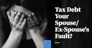 Tax Debt Your Spouse/Ex-Spouse's Fault? Innocent Spouse Relief