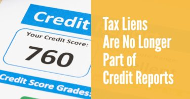 Tax Liens Are No Longer a Part of Credit Reports