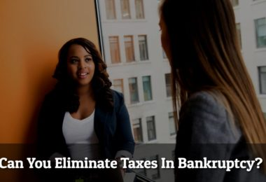 Can You Eliminate Taxes In Bankruptcy?